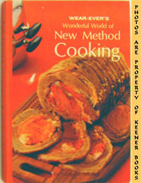 Wear-Ever's Wonderful World Of New Method Cooking by  Margaret Mitchell - Hardcover - Third Edition - 1967 - from KEENER BOOKS (Member IOBA) and Biblio.com