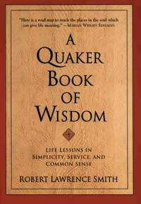 The Quaker Book of Wisdom (Living Planet Book (Eagle Brook (Firm)))