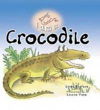 I AM A CROCODILE (I am a... Series)