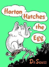 Horton Hatches the Egg (Classic Seuss)