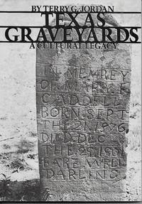 Texas Graveyards : A Cultural Legacy (Elma Dill Russell Spencer Foundation  Ser.)