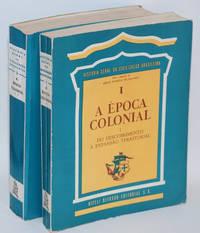 A epoca colonial; introdução geral de Sérgio Buarque de Holanda