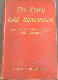 The Story of a Gold Concession, And other African Tales and Legends
