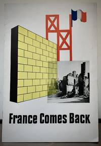 France Comes Back Exhibit Presented under the auspices of the Provisional Government of the Republic