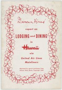 Duncan Hines' Report on Lodging and Dining in  Hawaii via United Air Lines Mainliners
