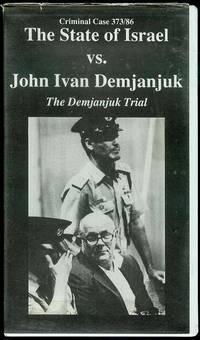 The State of Israel vs. John Ivan Demjanjuk: The Demjanjuk Trial