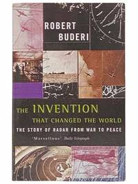 The Invention that Changed the World: The Story of Radar from War and Peace