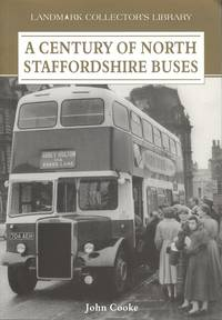 A Century of North Staffordshire Buses (Landmark Collector's Library)