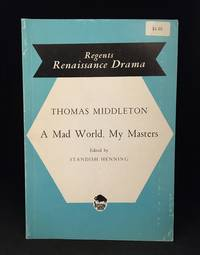 image of A Mad World, My Masters (Publisher series: Regents Renaissance Drama Series.)