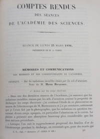 Comptes rendus Hebdomadaires Des Seances De L'Academie Des Sciences Publies....Tome Cent-Vingt-Deuxieme. Janvier-Juin 1896. Sur Les Radiations Emises Par Phosphorescence....Together with 7 Related Papers By Becquerel