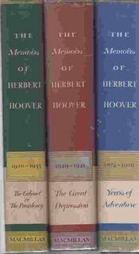 The memoirs of Herbert Hoover (Three Volumes) (Vol 2 is signed)  Years of  Adventure 1874-1920, The cabinet and the Presidency, 1920-1933, The Great  Depression 1929-1941