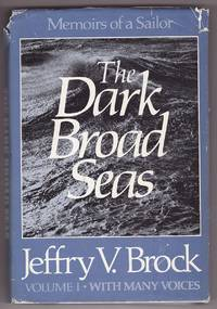 The Dark Broad Seas  Memoirs of a Sailor by  Jeffry V Brock - Signed First Edition - 1981 - from Ainsworth Books (SKU: 15008)