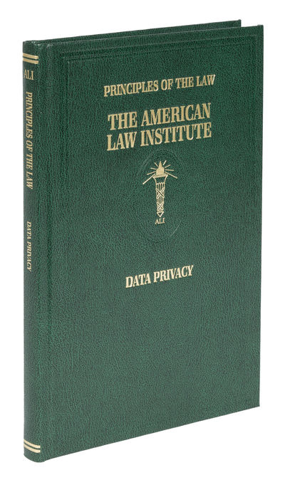 2020. Principles of the Law. Data Privacy. As Adopted and Promulagated by The American Law Institute...