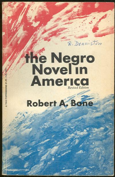NEGRO NOVEL IN AMERICA, Bone, Robert
