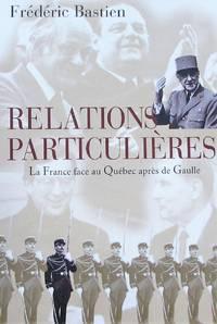 image of Relations particulières: La France face au Québec après de Gaulle
