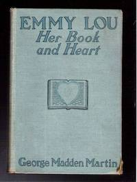 Emmy Lou; Her Book and Heart by  George Madden Martin - Hardcover - Reprint - 1902 - from Gyre & Gimble and Biblio.com