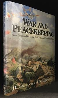 War and Peacekeeping; From South Africa to the Gulf- Canada's Limited Wars