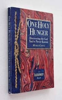 One Holy Hunger: Discovering the God You've Never Known