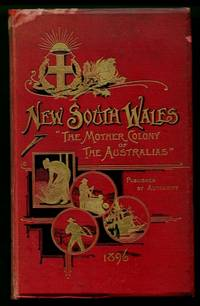 "New South Wales : ""The Mother Colony of the Australias"""