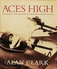 image of Aces High__The War in the Air over the Western Front 1914-18
