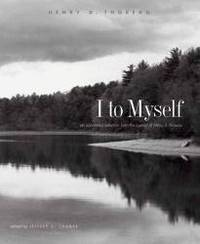 image of I to Myself: An Annotated Selection from the Journal of Henry D. Thoreau