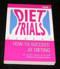 Diet Trials How to Succeed at Dieting by Lyndel Costain B.Sc.SRD  - Paperback  - First Edition  - 2003  - from Yare Books Limited (SKU: 016949)