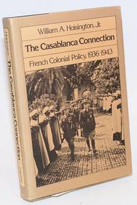 The Casablanca connection; French Colonial policy, 1936 - 1943