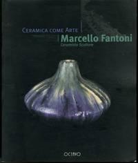 MARCELLO FANTONI, Ceramica come Arte