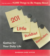 201 Little Buddhist Reminders: Gathas for Your Daily Life.