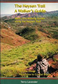 The Heysen Trail: A Walker's Guide, Volume 3 Parachilna to Crystal Brook