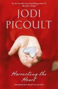 Harvesting the Heart by Jodi Picoult - 2010-01-01