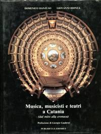Musica, Musicisti E Teatri a Catania (dal mito alla cronaca)