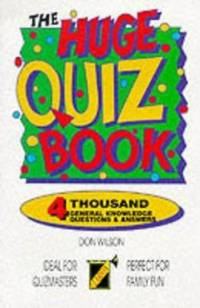 The Huge Quiz Book by  Don Wilson - Paperback - 1999 - from ThriftBooks (SKU: G1899606246I3N00)