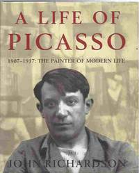 A Life of Picasso 1907-17: Painter of Modern Life V. 2