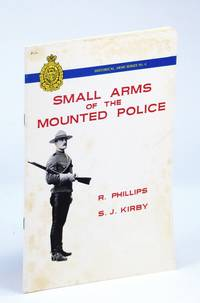 Small Arms of the Mounted Police (Historical Arms Series, No. 6)