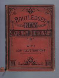 Routledge's Illustrated Dictionary (or Routledge's New Sixpenny Dictionary)