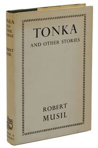 Tonka and Other Stories by  Robert Musil - First British Edition - 1965 - from Burnside Rare Books, ABAA (SKU: 140937904)