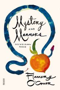 image of Mystery and Manners : Occasional Prose