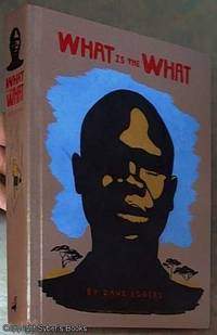 image of What Is What: The Autobiography of Valentino Achak Deng, A Novel