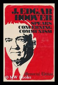 J. Edgar Hoover speaks concerning communism / compiled by James D. Bales