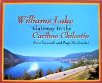 Williams Lake. Gateway to the Cariboo Chilcotin