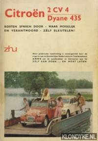 Citroën 2 CV 4 / Dyane 435. Kosten sparen door - waar mogelijk en verantwoord - zélf sleutelen! by Diverse auteurs - Paperback - from Klondyke (SKU: 00147406)
