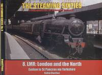 The Steaming Sixties No.8: LMR: London and the North.