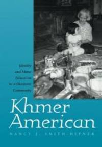 Khmer American: Identity and Moral Education in a Diasporic Community by Nancy J. Smith-Hefner - Paperback - 1999-06-01 - from Books Express and Biblio.com
