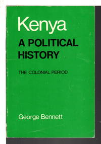 image of KENYA, A POLITICAL HISTORY: The Colonial Period .