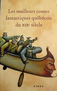 image of Les meilleurs contes fantastiques québécois du XIXe siècle