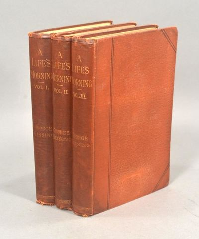 1888. GISSING, George. A LIFE'S MORNING. In Three Volumes. London: Smith, Elder & Co., 1888. First E...