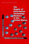 The Supply of Information Technology Workers in the United States by  William  Peter; Aspray - Paperback - 1999 - from Dinsmore Books and Biblio.com