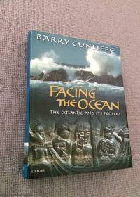 image of Facing the Ocean: The Atlantic and Its Peoples, 8000 BC to AD 1500 (1st edition Oxford hardback)