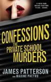 Confessions: The Private School Murders: (Confessions 2) by James Patterson - 2013-10-24